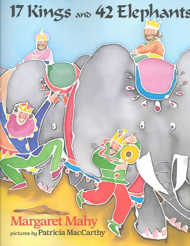 17 Kings and 42 Elephants By Mahy, Margaret/ MacCarthy, Patricia/ MacCarthy, Patricia (ILT)
